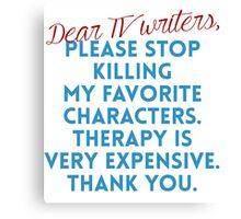 Dear TV Writers Canvas Print