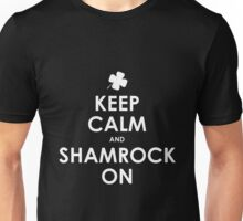 Keep Calm And Shamrock On St Patricks Day T-Shirt Unisex T-Shirt