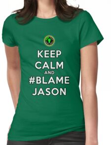 Game Theory - Keep Calm and #BlameJason [FANMADE] Womens Fitted T-Shirt