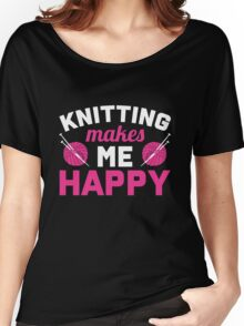 Knitting makes me happy Women's Relaxed Fit T-Shirt