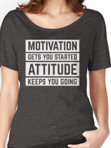 Motivation Gets You Started Gym Quote Women's Relaxed Fit T-Shirt