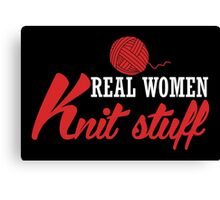 Real women knit stuff! Canvas Print