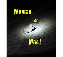 Woman or Man? Photographic Print