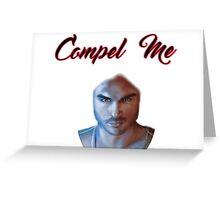 Vampire Diaries- compel me Greeting Card