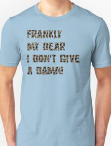Frankly, my, dear, I don't give a damn! - Gone with wind T-Shirt