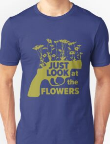 Just look at the Flowers (yellow white) T-Shirt