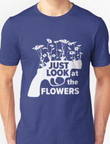 Just look at the Flowers (white black) T-Shirt