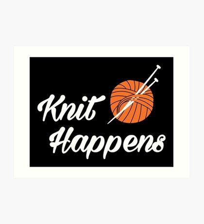 Knit happens Art Print