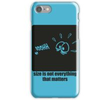 Size is not everything that matters iPhone Case/Skin