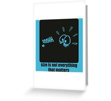 Size is not everything that matters Greeting Card
