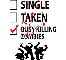 Too busy killing zombies by GeekyWorld