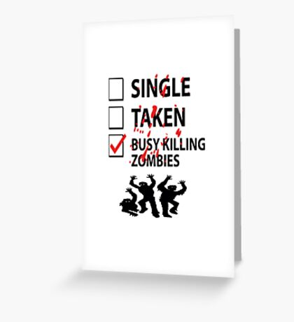 Too busy killing zombies Greeting Card