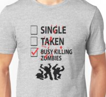 Too busy killing zombies Unisex T-Shirt