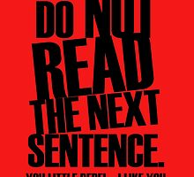 Do Not Read by goneficri