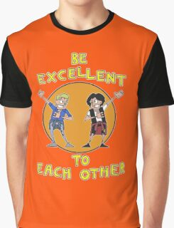 Be Excellent To Each Other  Graphic T-Shirt