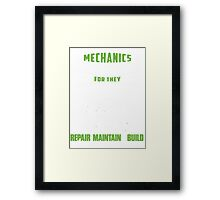 Mechanics Repair Maintain or Build Almost Anything Framed Print