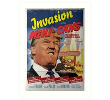 Donald Trump vs the Mexi-cans 1950's Movie poster Art Print