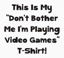 Don't Bother Me Video Games Kids Tee
