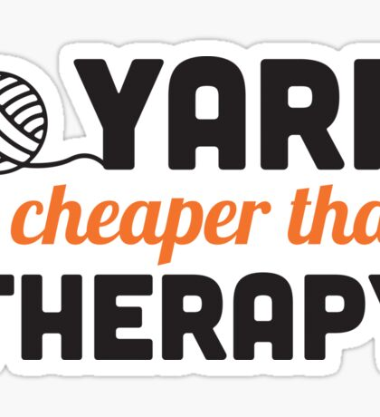 Yarn is cheaper than therapy Sticker