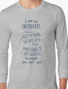 introvert, fictional worlds, fictional characters Long Sleeve T-Shirt