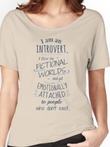 introvert, fictional worlds, fictional characters Women's Relaxed Fit T-Shirt