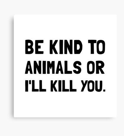 Kind To Animals Canvas Print