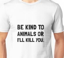 Kind To Animals Unisex T-Shirt