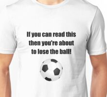 Lose The Ball Unisex T-Shirt
