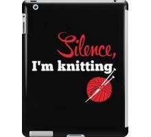 Silence, I'm knitting iPad Case/Skin