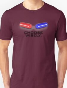 CHOOSE WISELY. T-Shirt