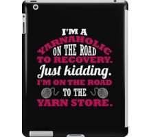 I'm a yarnaholic on the road to recovery. Just kidding... iPad Case/Skin