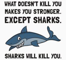 Sharks Will Kill You One Piece - Short Sleeve