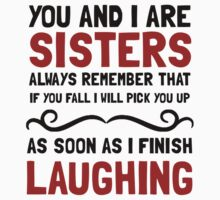 Sisters Laughing One Piece - Short Sleeve