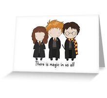 There is Magic Greeting Card