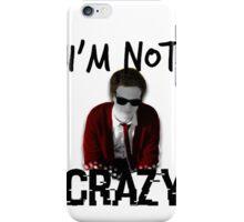 Spencer Reid || I'm not crazy iPhone Case/Skin