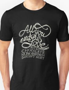 All You need is Love & Chocolate T-Shirt