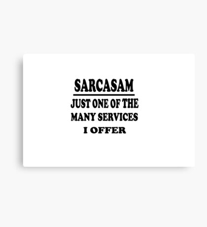 Sarcasm - Funny Design Canvas Print
