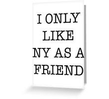 I Love NY/I Heart NY parody <3 Greeting Card