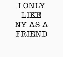 I Love NY/I Heart NY parody <3 Unisex T-Shirt