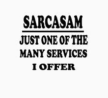 Sarcasm - Funny Design Unisex T-Shirt