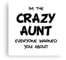 Crazy Aunt Canvas Print