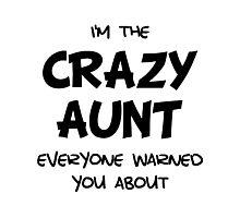 Crazy Aunt Photographic Print