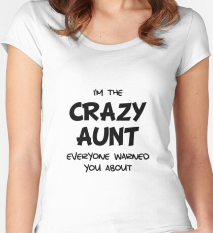 Crazy Aunt Women's Fitted Scoop T-Shirt