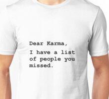 Dear Karma Unisex T-Shirt