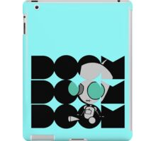 Doom doom doom - Gir iPad Case/Skin