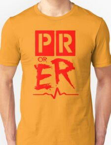 PR or ER T-Shirt