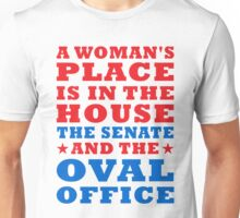 woman's place is in the house senate and the oval office Unisex T-Shirt