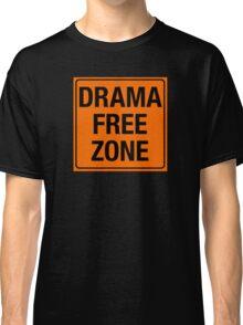DRAMA FREE ZONE Classic T-Shirt