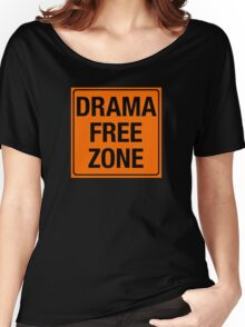 DRAMA FREE ZONE Women's Relaxed Fit T-Shirt