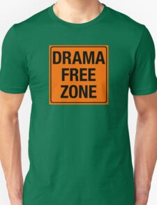 DRAMA FREE ZONE Unisex T-Shirt